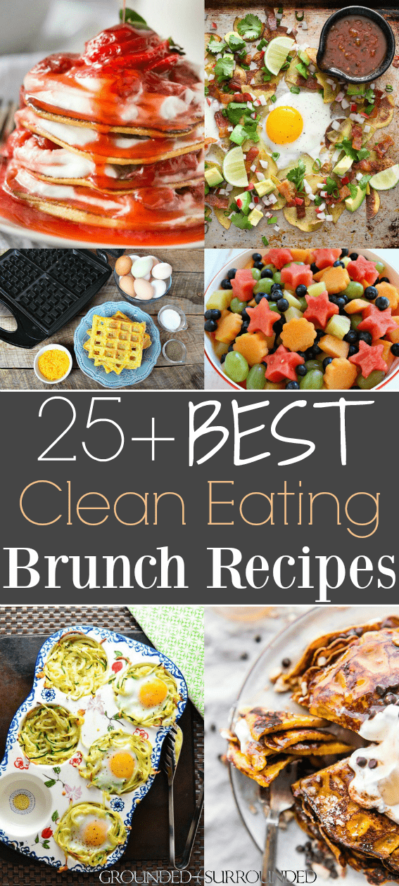 The 25 Best Clean Eating Brunch Recipes Grounded Surrounded
