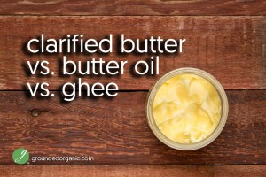 Butter Oil, Ghee, Clarified Butter: What's the Difference?