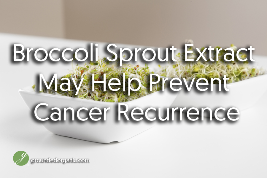 Broccoli Sprouts cancer recurrence