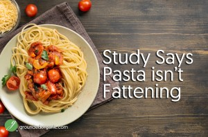 Study Says Pasta is Not Fattening