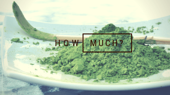 How Much Matcha?