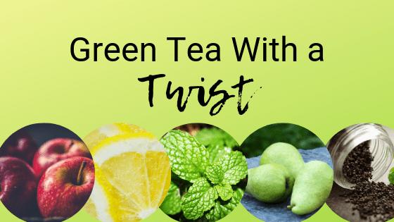 Green Tea with a Twist