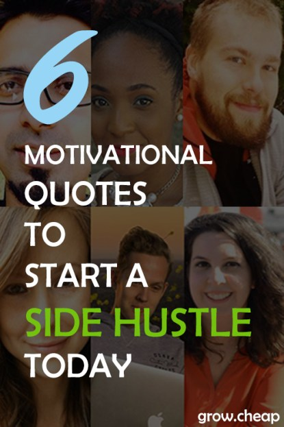6 Motivational Quotes To Start A Side Hustle Today #SideHustle #MotivationalQuotes #ShoutMeLoud #BlogTyrant #ErinsInsideJob