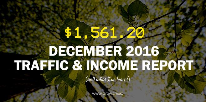 $1,561.20: GrowCheap December 2016 Income Report