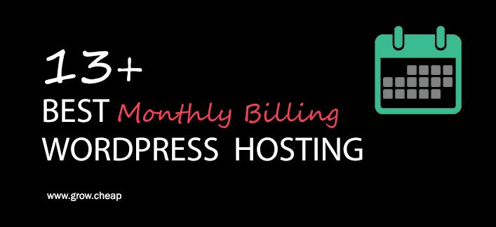 13+ Best Monthly Billing WordPress Hosting (Updated)