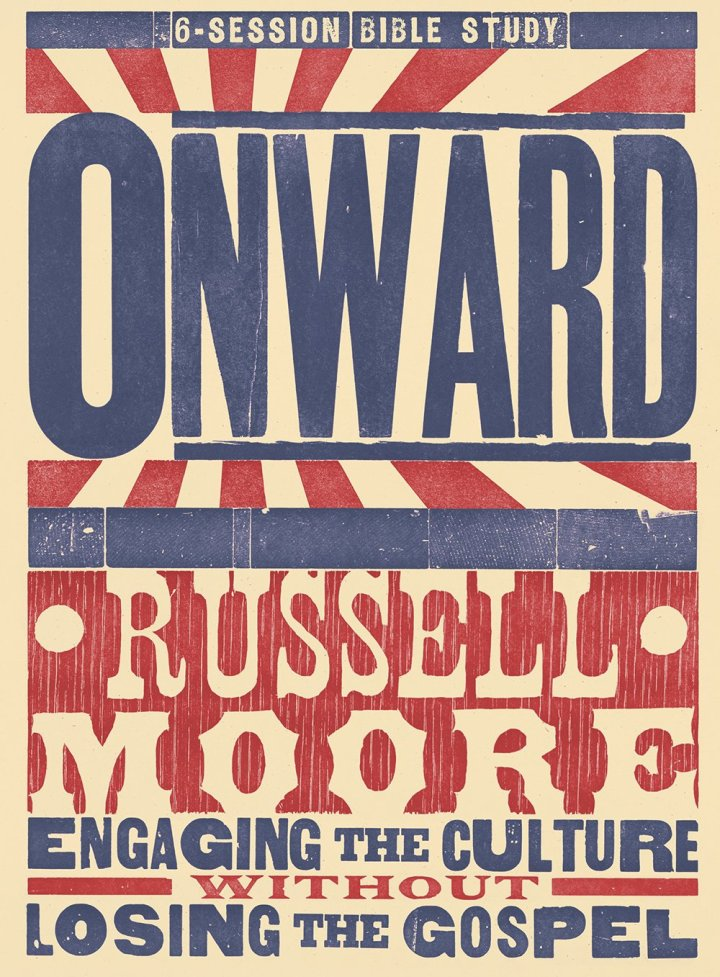 Book Review: ONWARD –  Engaging the Culture Without Losing the Gospel by Russell Moore