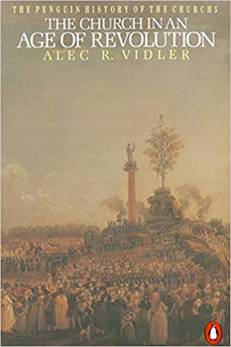 Book Review: THE CHURCH IN AN AGE OF REVOLUTION by Alec Vidler