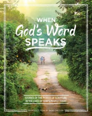 Book Review: When God's Word Speaks – Stories of the Power of Scripture in the Lives of God's People Today