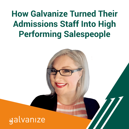 How Galvanize Turned Their Admissions Staff Into Expert Salespeople