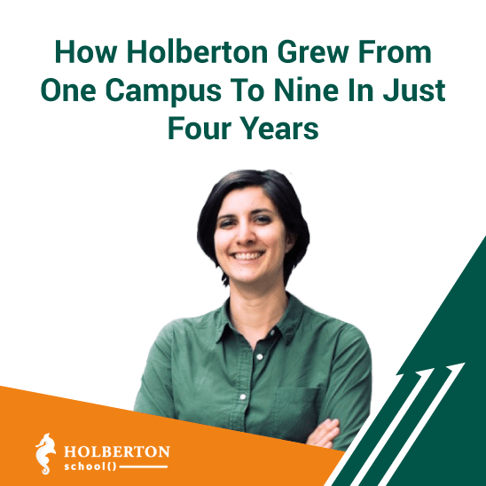 How Holberton Grew From One Campus To Nine In Just Four Years