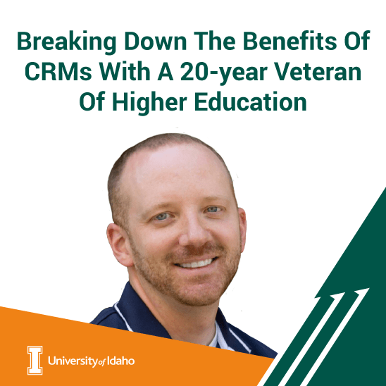 Breaking Down The Benefits Of CRMs With A 20 Year Veteran Of Higher Education