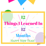 12 Things I Learned In 12 Months