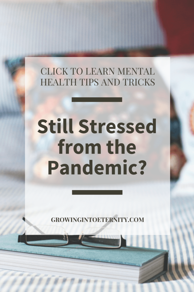 How to Maintain Your Mental Health in an Ongoing Pandemic