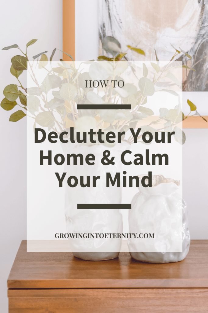 How to Declutter your home and Calm your mind in the process