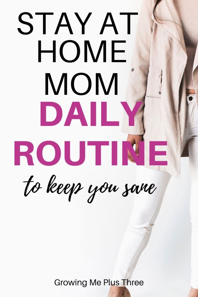 Woman in tan jacket and white jeans with text 'stay at home mom daily routine to keep you sane'
