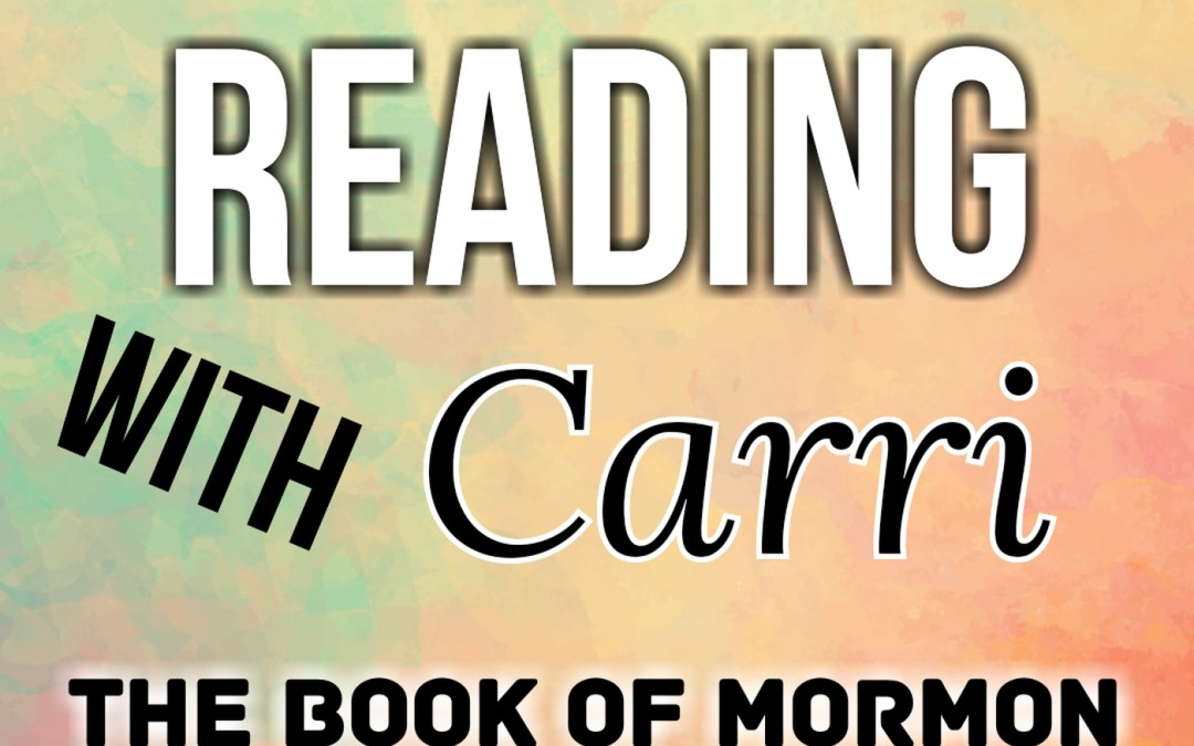 Reading with Carri: 001: The Book of Mormon, 1 Nephi 1-3