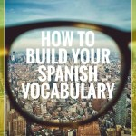 eyeglass lense view of city, text how to build your spanish vocabulary