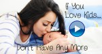 Mother and baby: If you love children, don't have any more