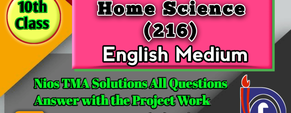 Nios Solved Assignment-Home Science (216)