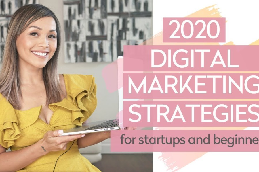 2020 DIGITAL MARKETING STRATEGY for startups and beginners