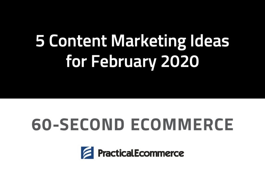 5 Content Marketing Ideas for February 2020
