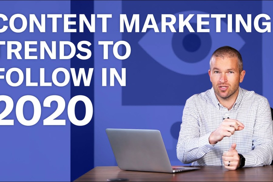 5 Content Marketing Trends to Follow in 2020