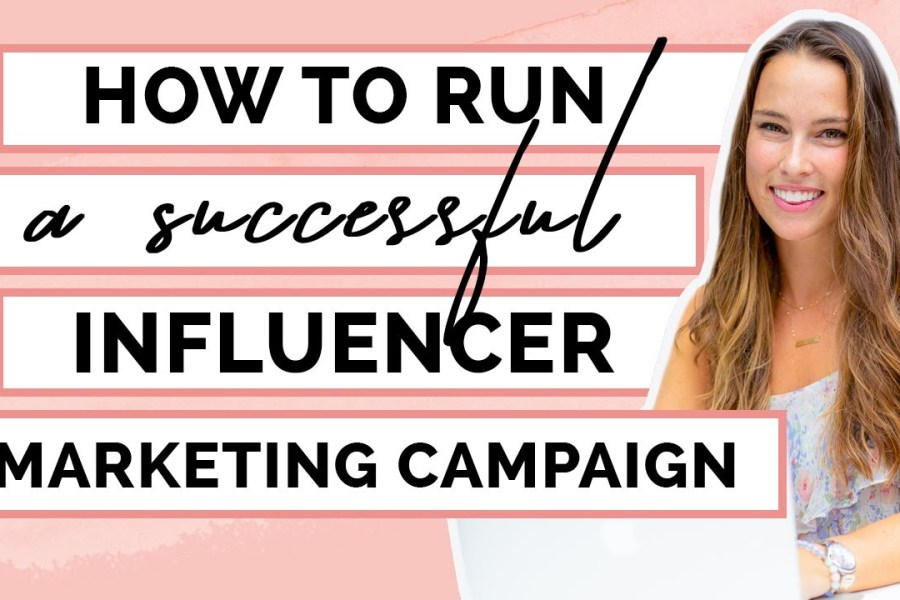 How to Run a Successful Influencer Marketing Campaign in 2020