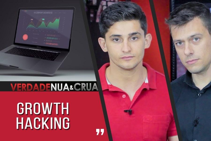 Growth Hacking | VERDADE NUA E CRUA