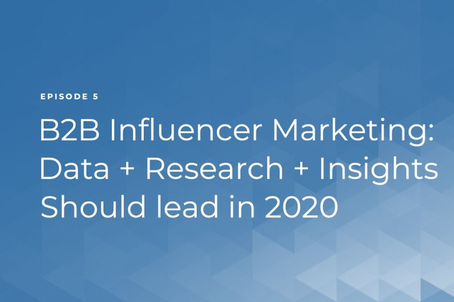 Influencer Marketing in 2020: Leading with Data + Research + Insights
