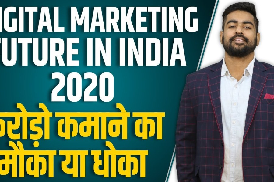 Future of Digital Marketing in India 2020 | Earning in Crores? | Career | Salary | Jobs | Course