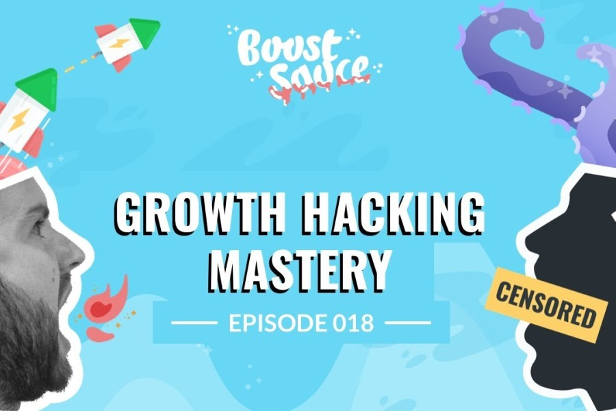 Growth Hacking Mastery (Ep018)