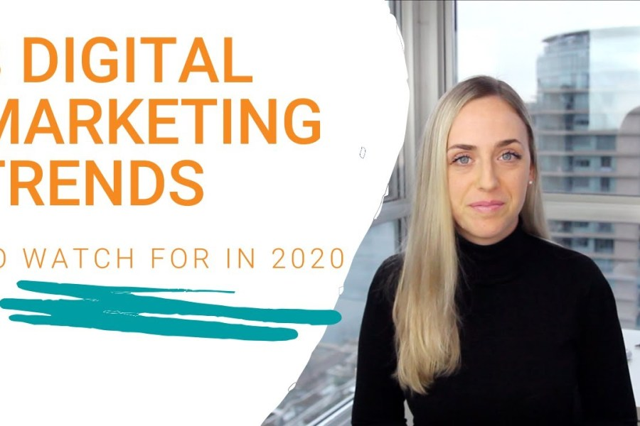 8 Digital Marketing Trends To Watch For In 2020