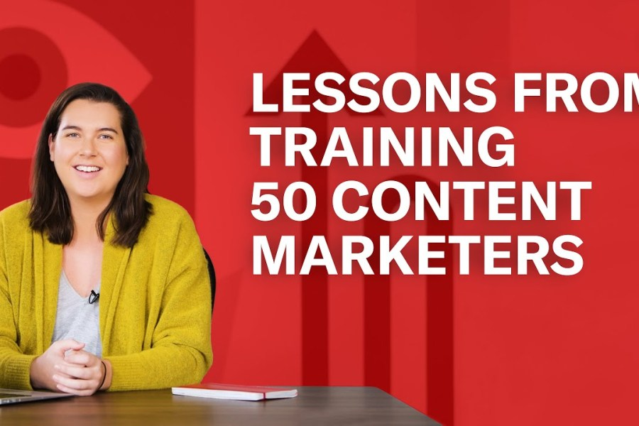 Lessons from Training 50 Content Marketers