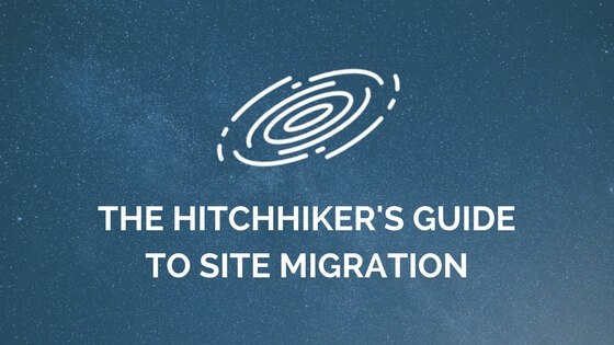 Website Migration Checklist: The Hitchhiker's Guide