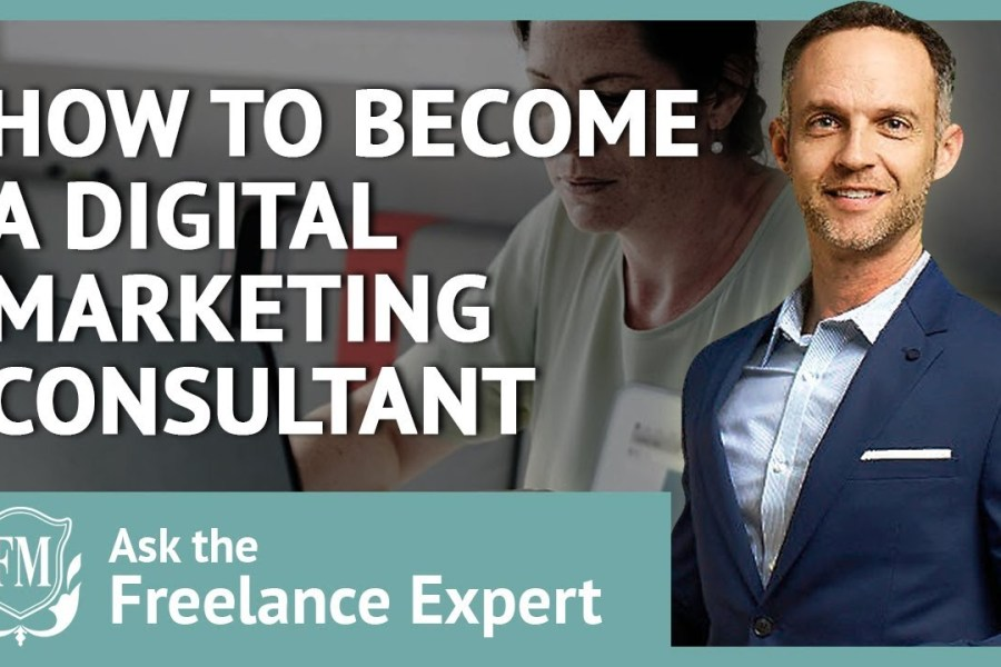 ✮✮How to become a digital marketing consultant | Freelancer Masterclass✮✮