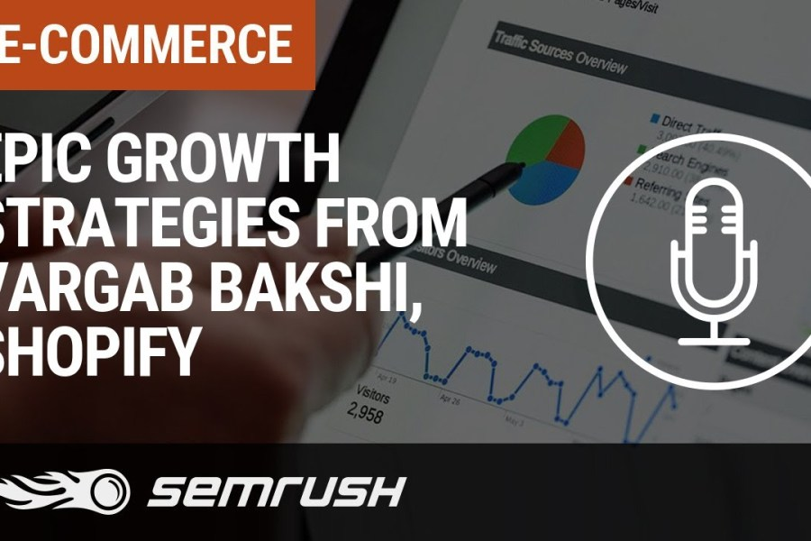 Epic Growth Strategies from Vargab Bakshi, Shopify