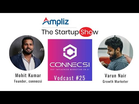 Influencer marketing platform for 2020, Mohit Kumar - Founder of Connecsi on