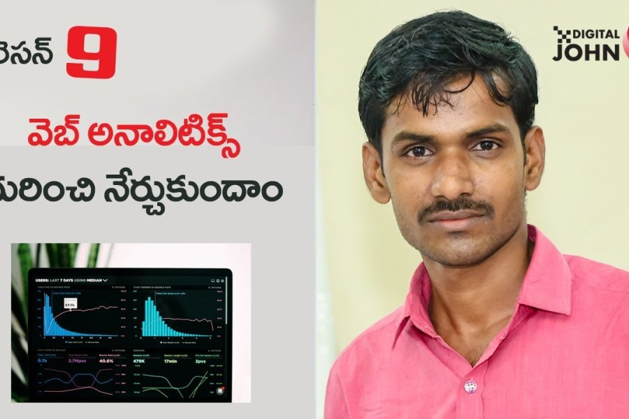 Introduction to Web Analytics in Telugu || Lesson 9 || Digital John