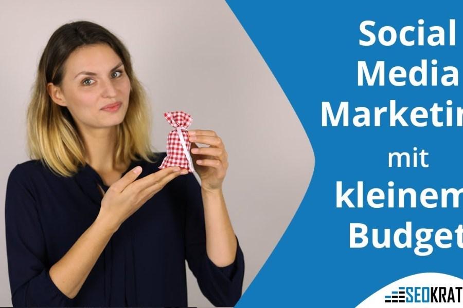 Social-Media-Marketing-Budget: So geht es auch mit kleinem Budget! | Seokratie