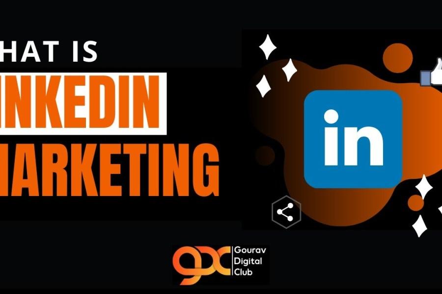 What is Linkedin Marketing   LinkedIn Marketing Strategy 2020   Golden Rules for Linkedin Marketing