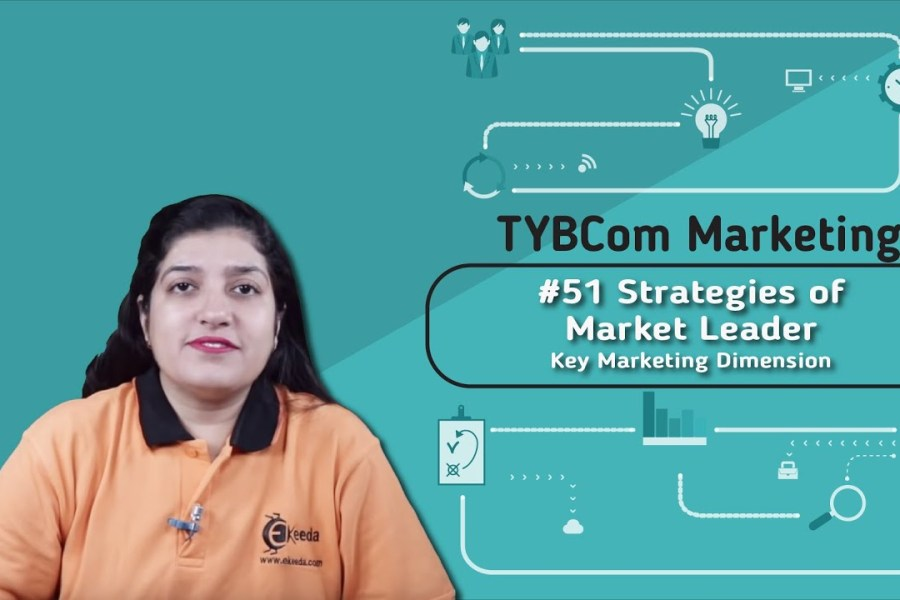 Strategies of Market Leader - Key Marketing Dimension - TYBCOM Marketing