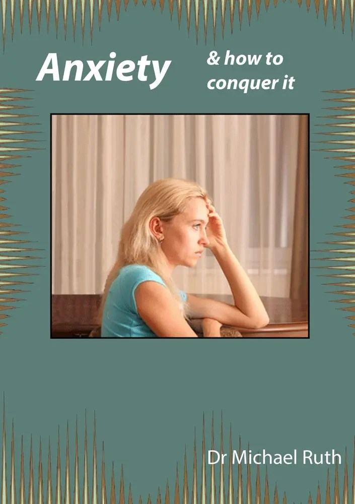 Anxiety, Conquering Anxiety, Growth Resources Online, Life Coach, Personal Growth, Dr Michael Ruth, Susan Ruth