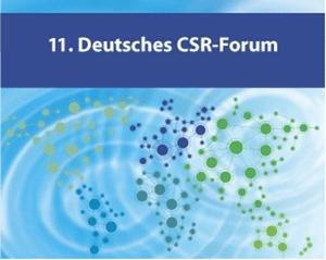 11. Deutsches CSR-Forum:  Ohne Reputation kein Absatz – Ohne Nachhaltigkeit und CSR kein Geschäft?