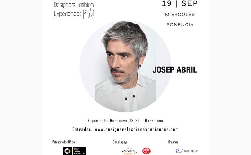 Designers Fashion Experiences celebra su tercera edición con Josep Abril