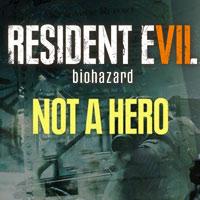 Resident Evil VII: Biohazard - Not a Hero Download