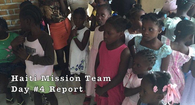 Haiti Mission Team Report Day #4