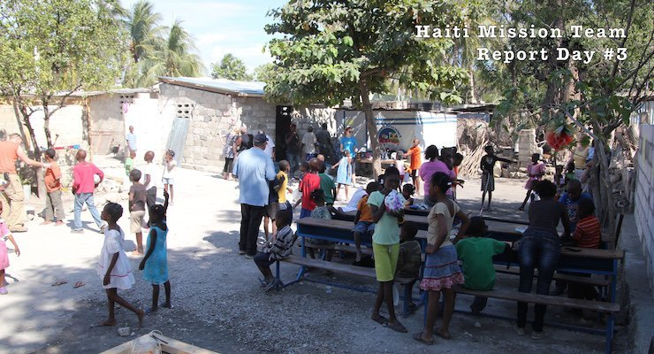 Haiti Mission Team Report Day #3