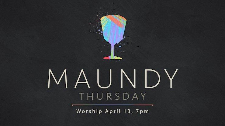 Maundy Thursday Worship