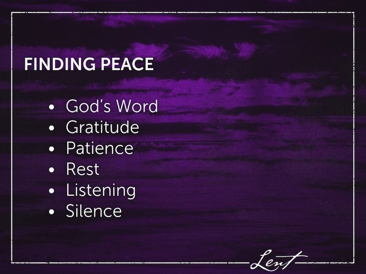 Finding Peace: God's Word, Gratitude, Patience, Rest, Listening, and Silence