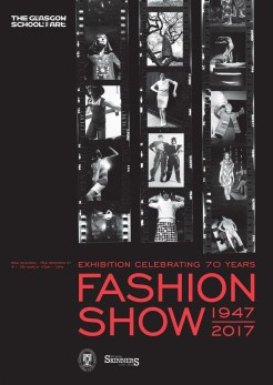 Poster for The Glasgow School of Art Fashion Show 70th Anniversary Exhibition featuring various images from the Archives and Collections. Image courtesy of Helena Britt.